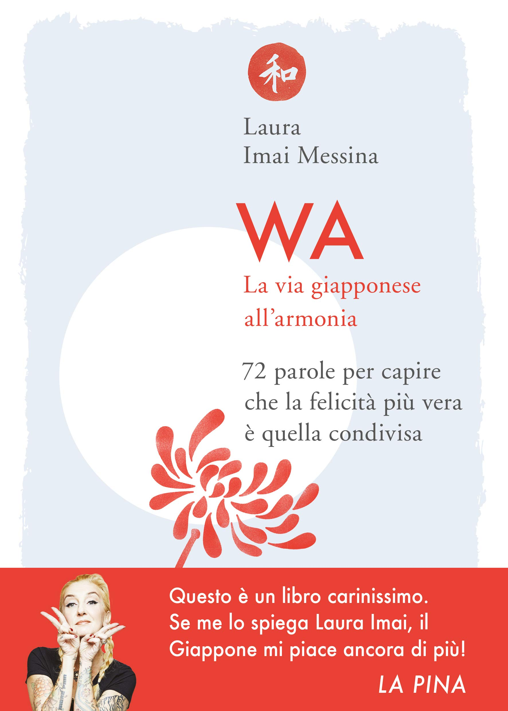 La copertina del Wa - La via giapponese all'armonia di Laura Imai Messina